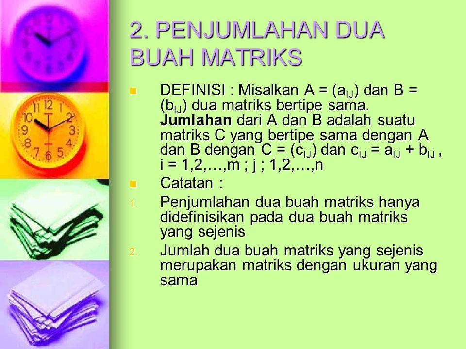 2. PENJUMLAHAN DUA BUAH MATRIKS