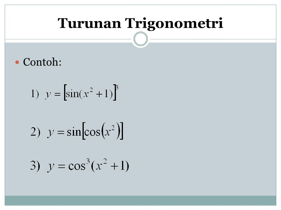 Turunan Trigonometri Contoh: