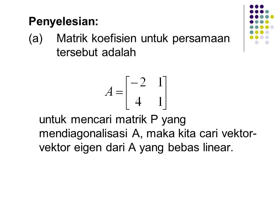 (a) Matrik koefisien untuk persamaan tersebut adalah