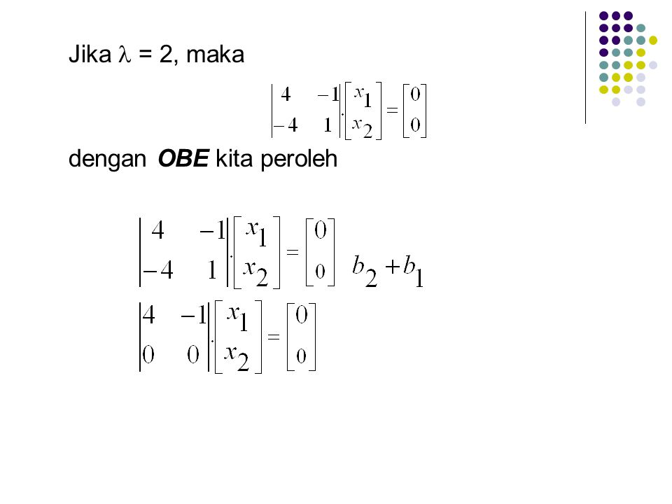 Jika  = 2, maka dengan OBE kita peroleh
