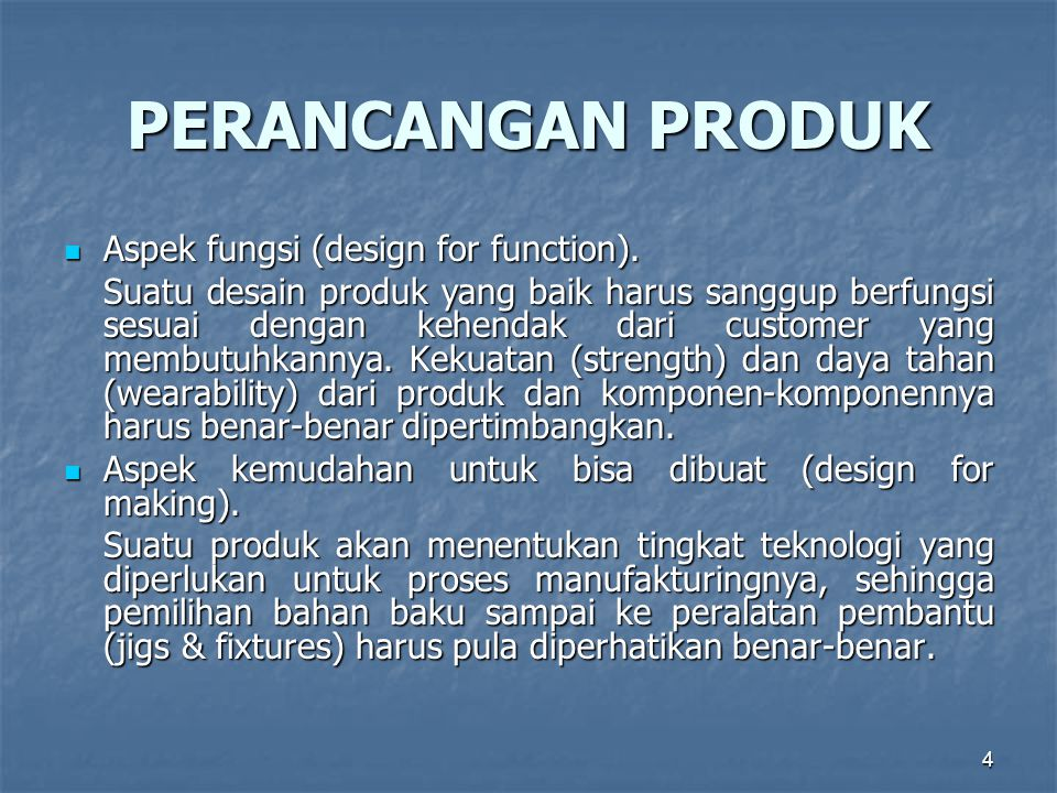 PERANCANGAN PRODUK Aspek fungsi (design for function).