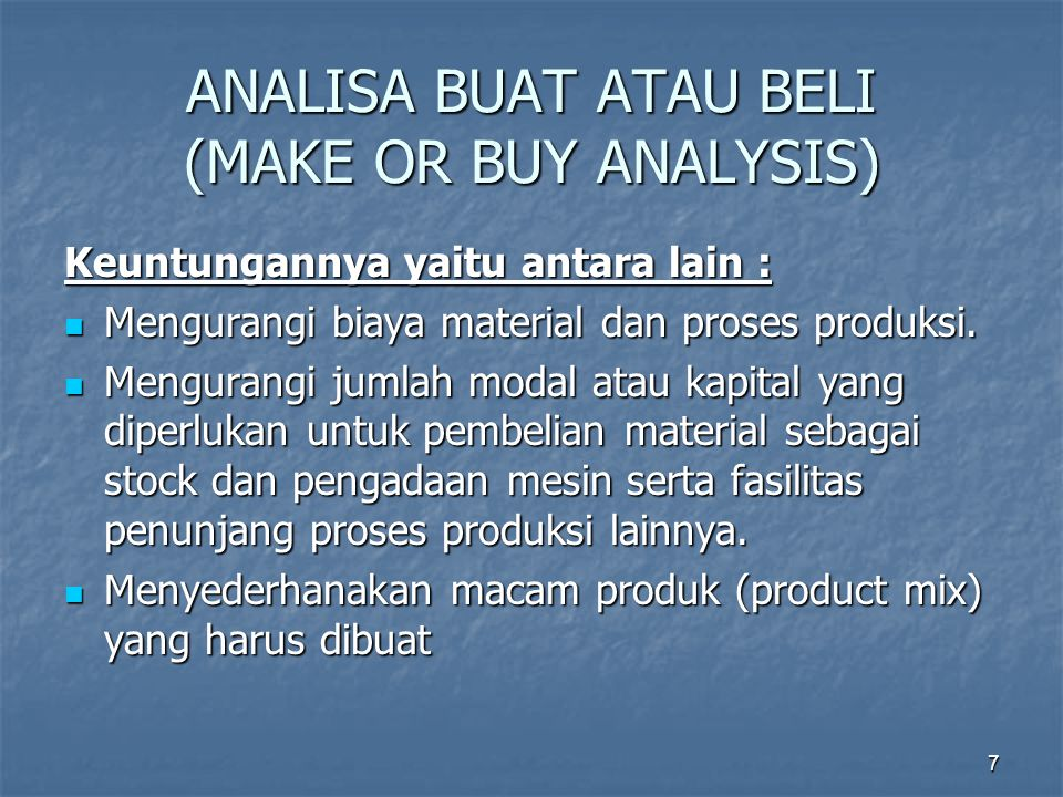 ANALISA BUAT ATAU BELI (MAKE OR BUY ANALYSIS)