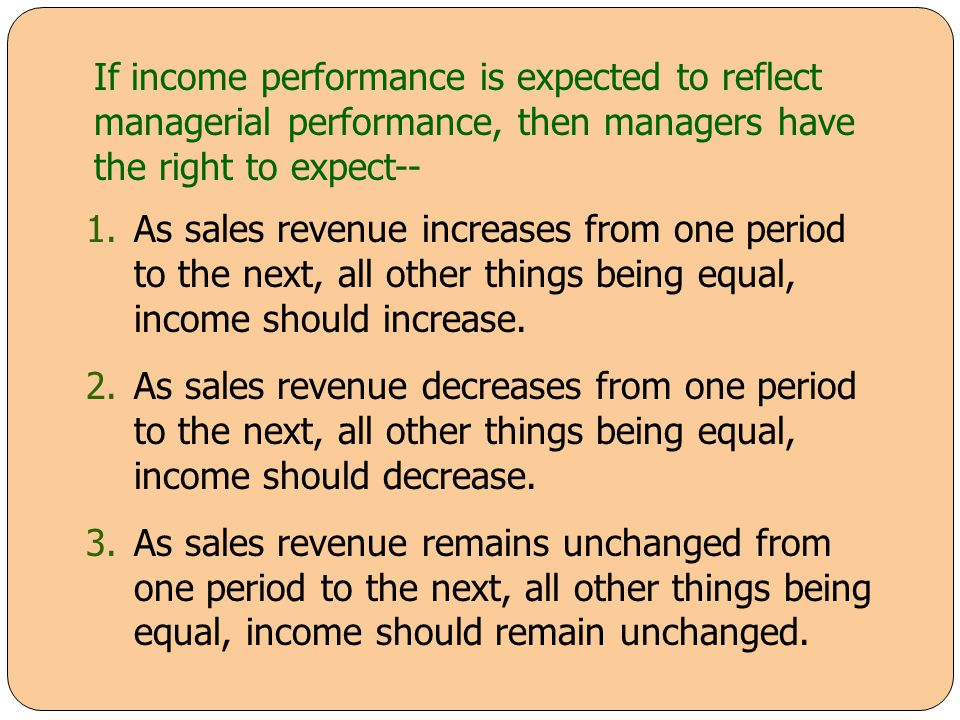 If income performance is expected to reflect managerial performance, then managers have the right to expect--
