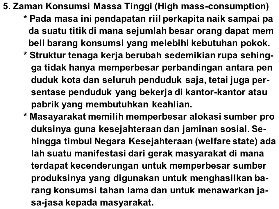 5. Zaman Konsumsi Massa Tinggi (High mass-consumption)