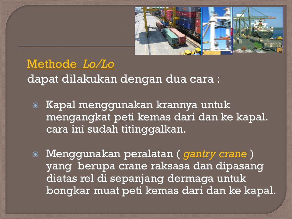 Methode Lo/Lo dapat dilakukan dengan dua cara :