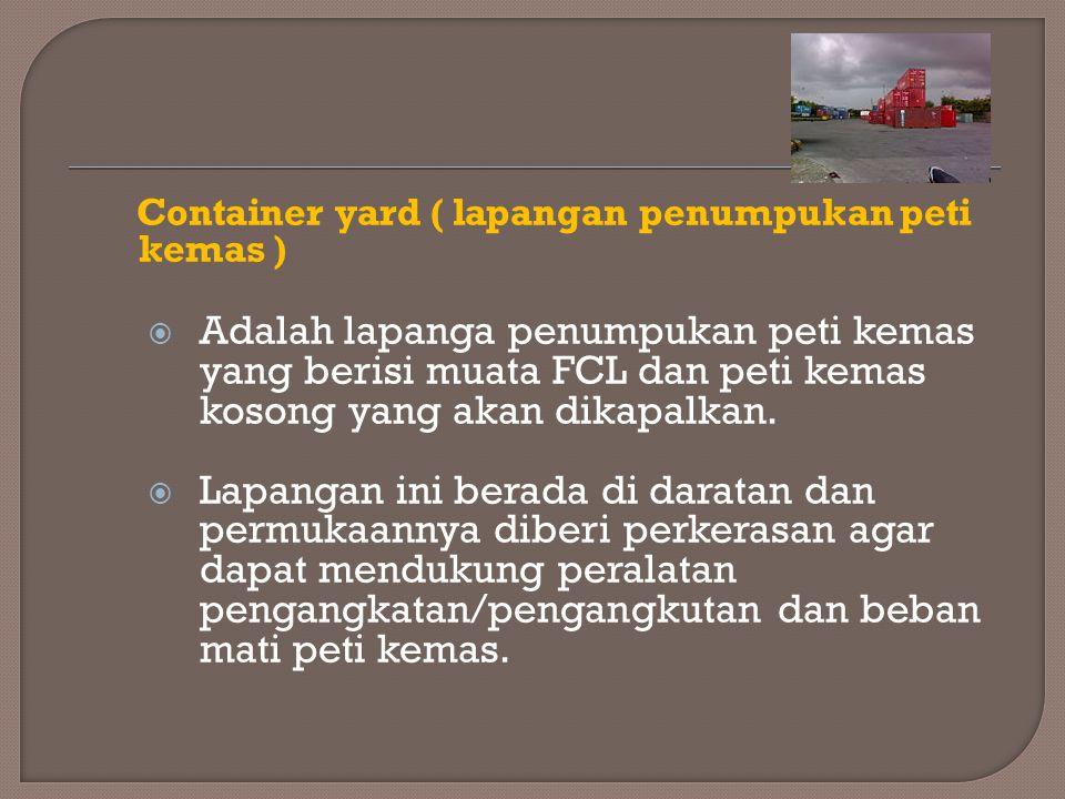 Container yard ( lapangan penumpukan peti kemas )