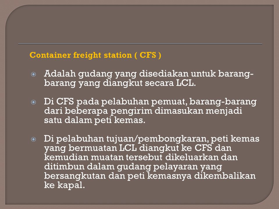 Container freight station ( CFS )