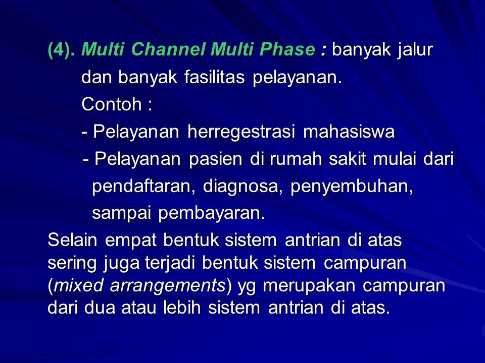 (4). Multi Channel Multi Phase : banyak jalur