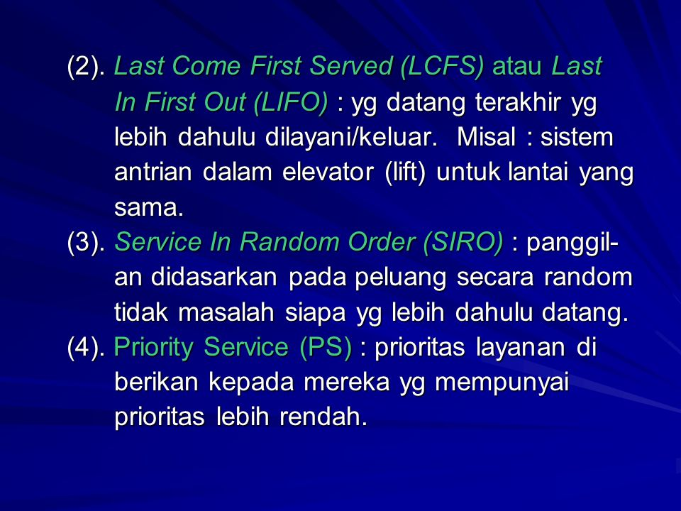 (2). Last Come First Served (LCFS) atau Last