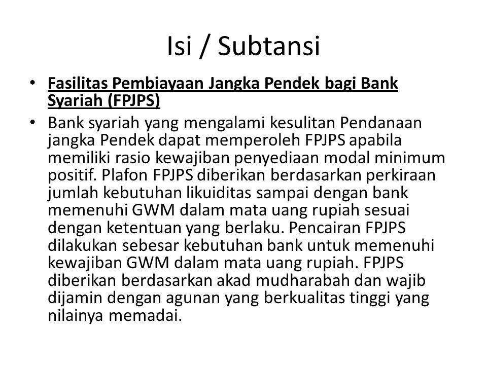 Isi / Subtansi Fasilitas Pembiayaan Jangka Pendek bagi Bank Syariah (FPJPS)