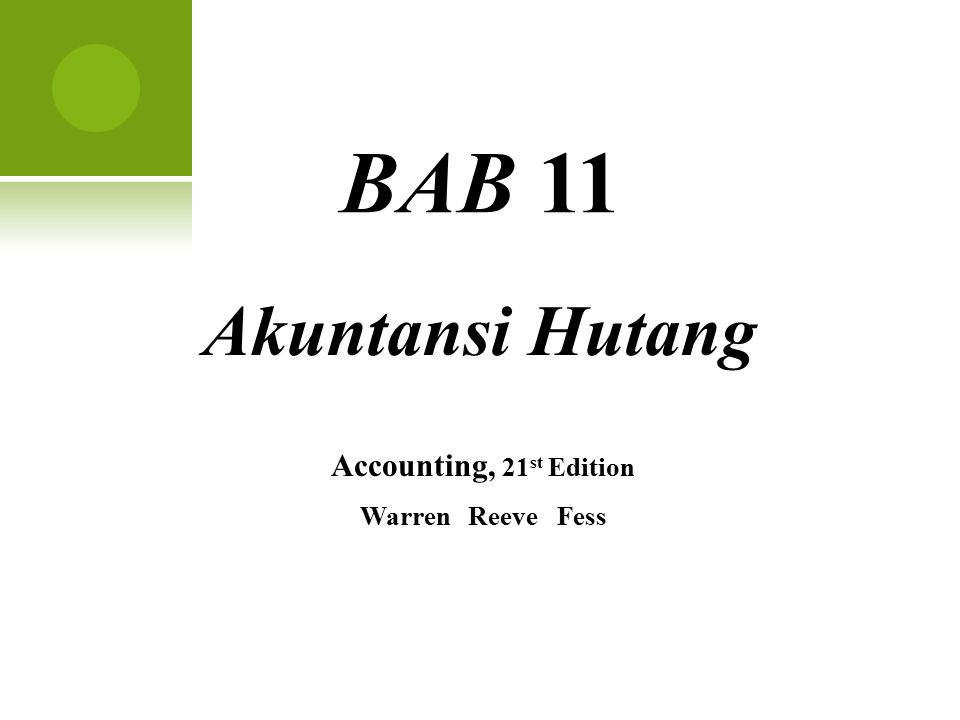 BAB 11 Akuntansi Hutang Accounting, 21st Edition Warren Reeve Fess