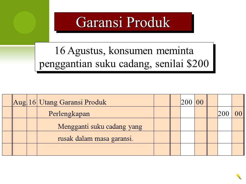 16 Agustus, konsumen meminta penggantian suku cadang, senilai $200