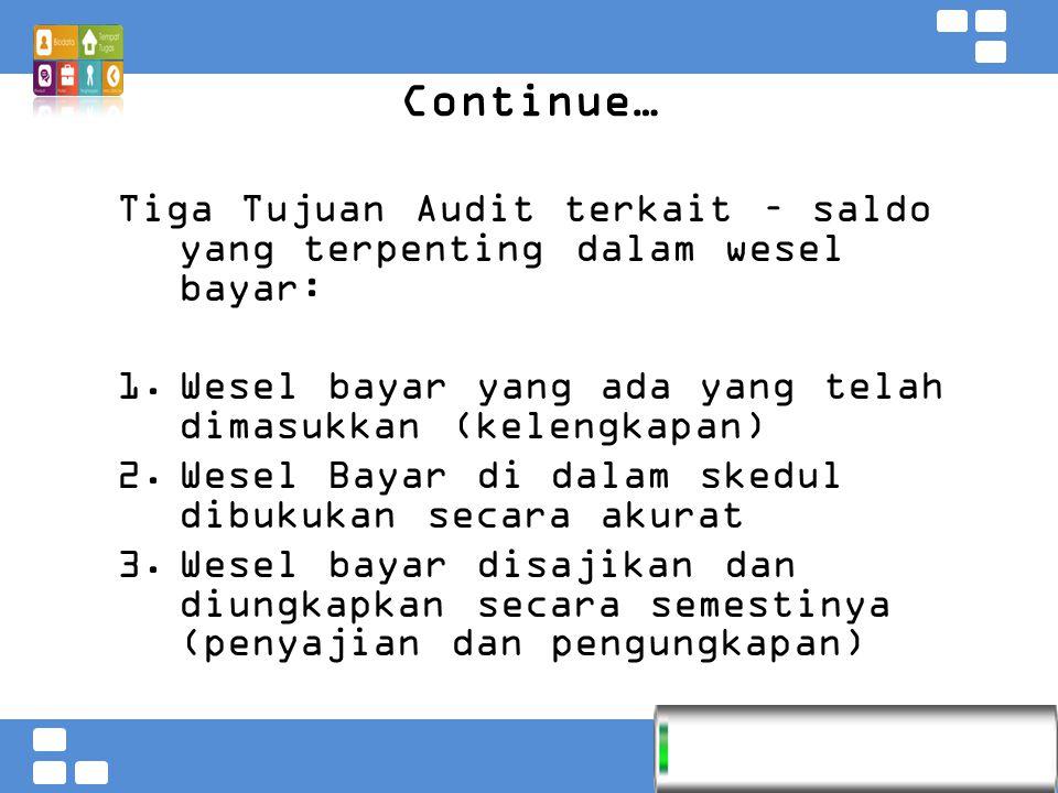 Continue… Tiga Tujuan Audit terkait – saldo yang terpenting dalam wesel bayar: Wesel bayar yang ada yang telah dimasukkan (kelengkapan)