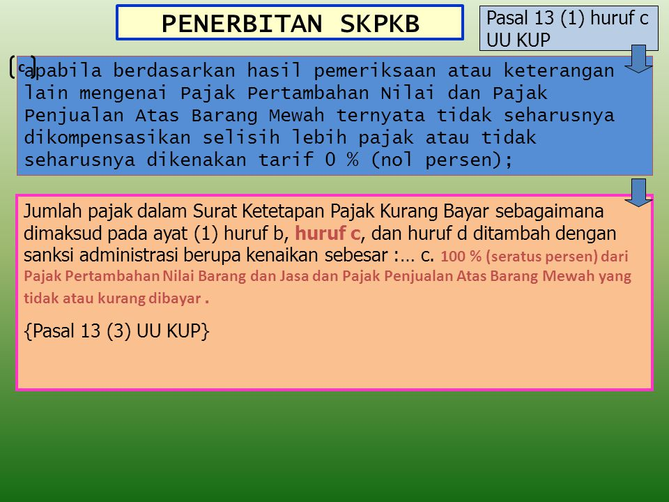PENERBITAN SKPKB Pasal 13 (1) huruf c UU KUP