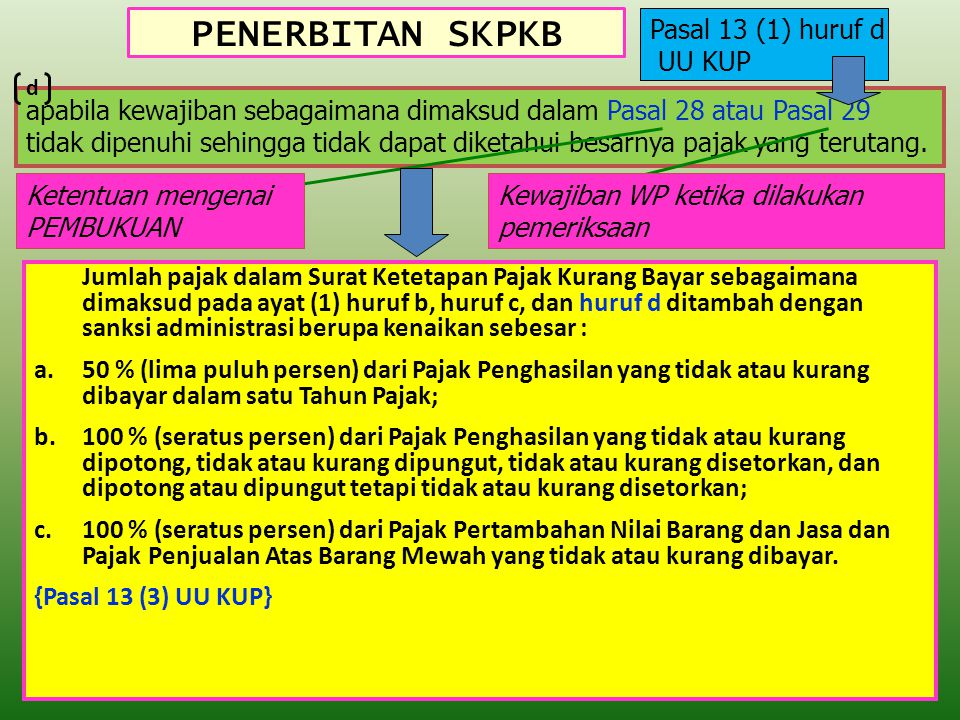 PENERBITAN SKPKB Pasal 13 (1) huruf d UU KUP