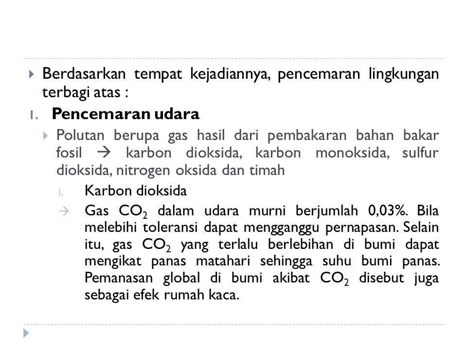 Berdasarkan tempat kejadiannya, pencemaran lingkungan terbagi atas :