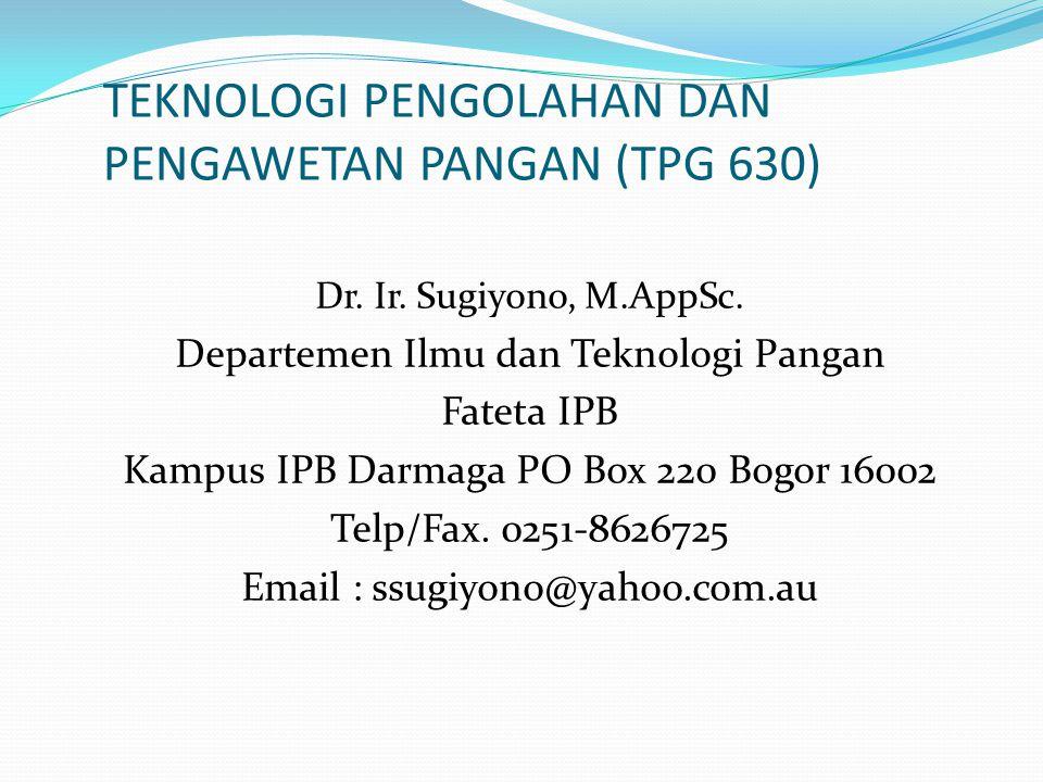 TEKNOLOGI PENGOLAHAN DAN PENGAWETAN PANGAN (TPG 630)