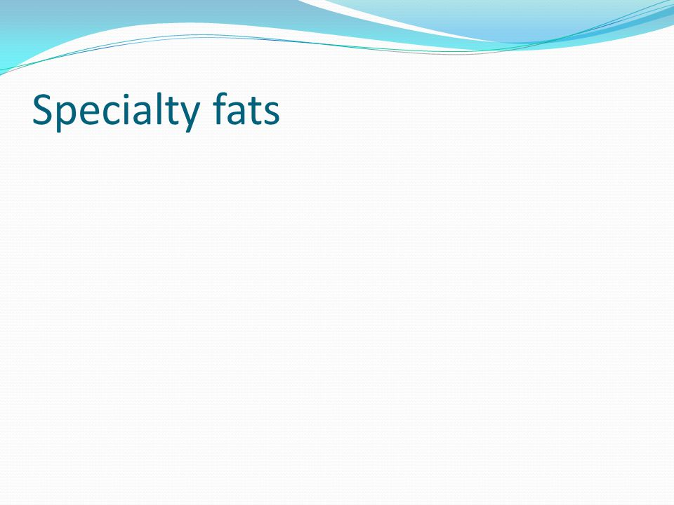 Specialty fats