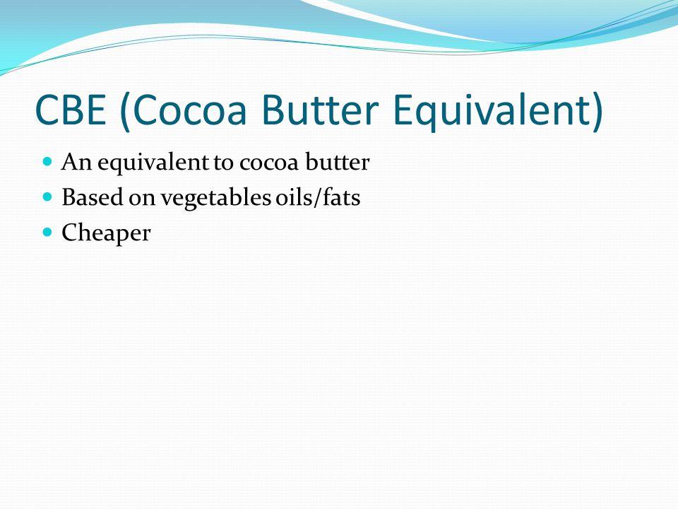 CBE (Cocoa Butter Equivalent)