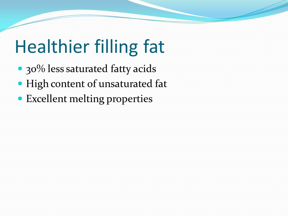 Healthier filling fat 30% less saturated fatty acids