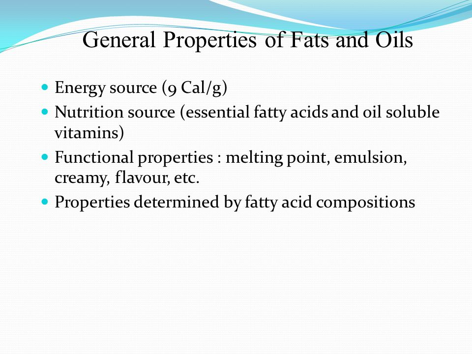 General Properties of Fats and Oils