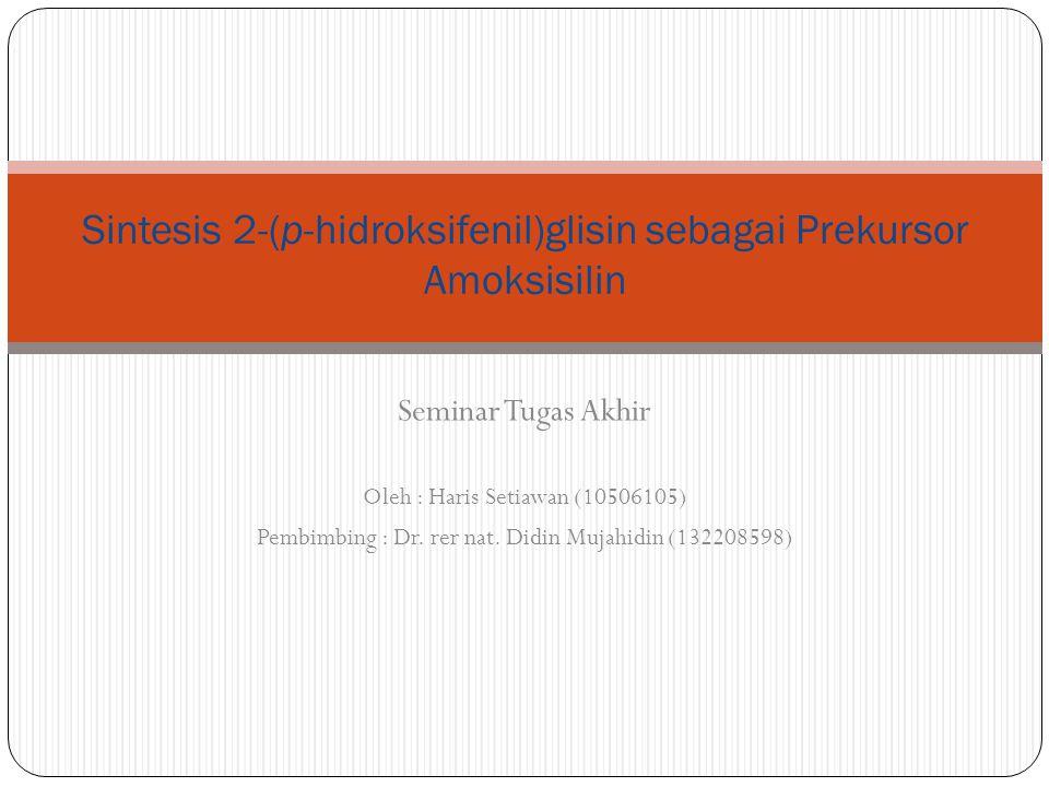 Sintesis 2-(p-hidroksifenil)glisin sebagai Prekursor Amoksisilin