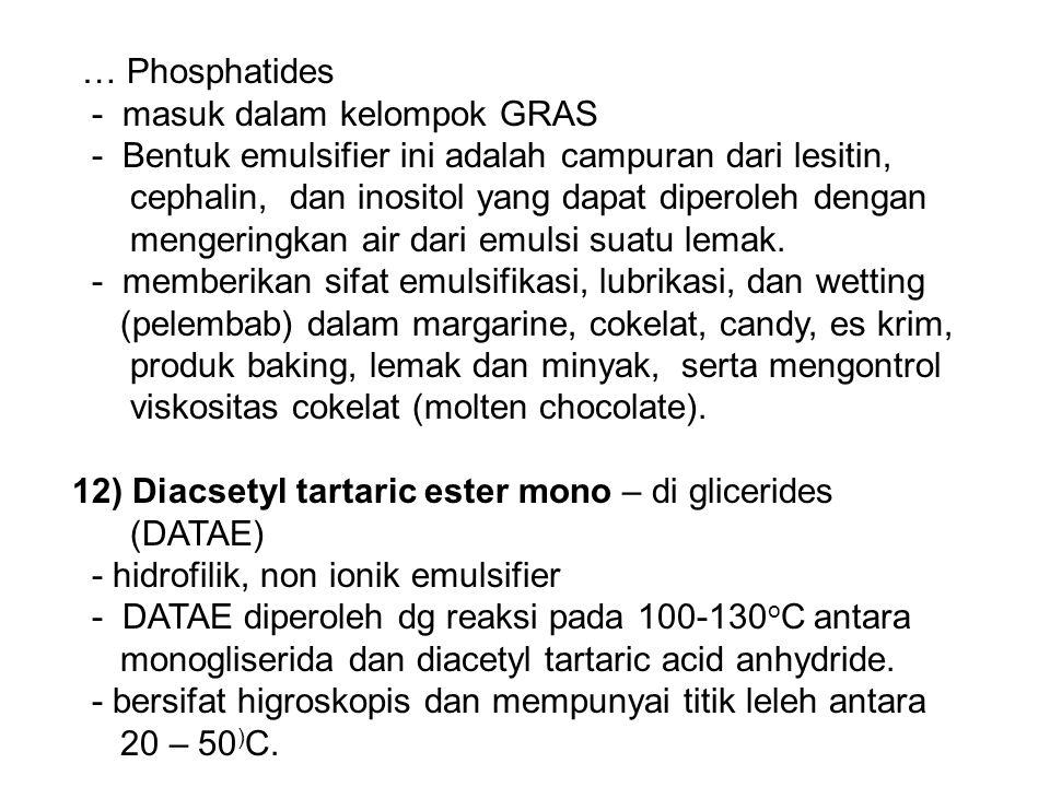 … Phosphatides - masuk dalam kelompok GRAS. - Bentuk emulsifier ini adalah campuran dari lesitin,