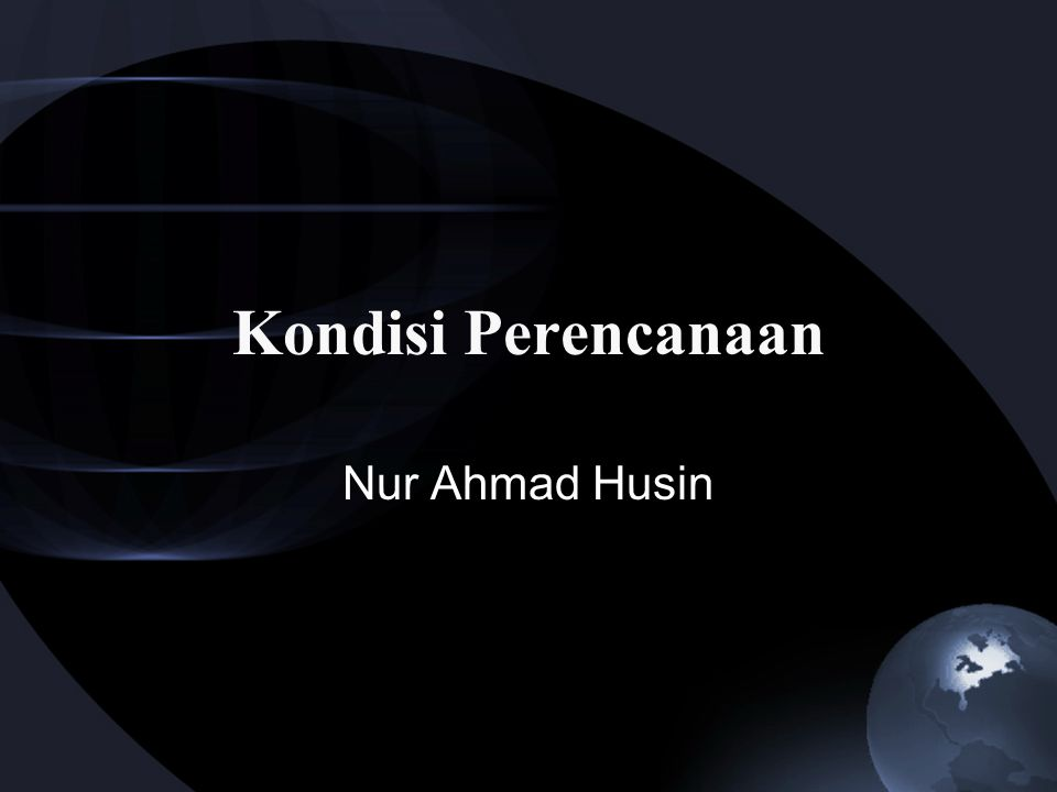 Kondisi Perencanaan Nur Ahmad Husin
