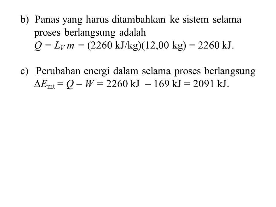 b) Panas yang harus ditambahkan ke sistem selama proses berlangsung adalah