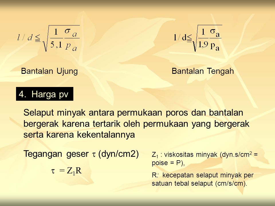 Tegangan geser  (dyn/cm2)  = Z1R