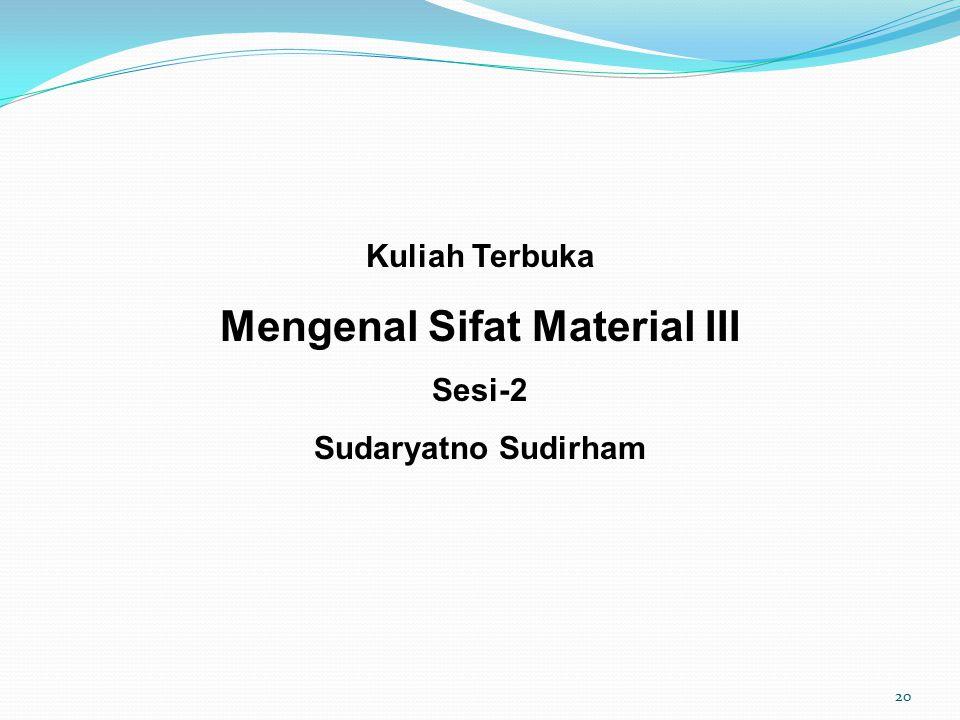 Mengenal Sifat Material III