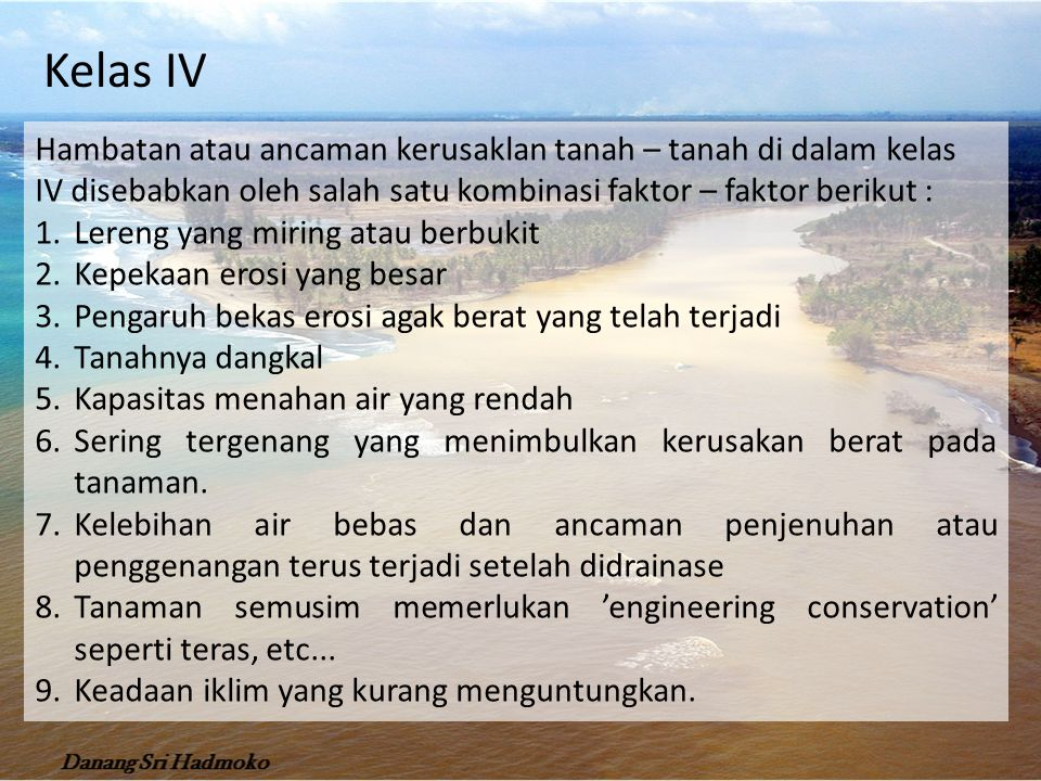 Kelas IV Hambatan atau ancaman kerusaklan tanah – tanah di dalam kelas
