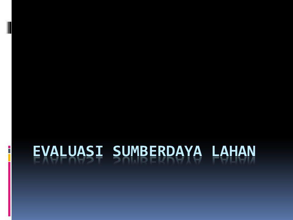 EVALUASI SUMBERDAYA LAHAN