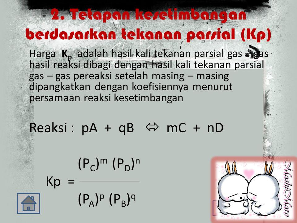 2. Tetapan kesetimbangan berdasarkan tekanan parsial (Kp)