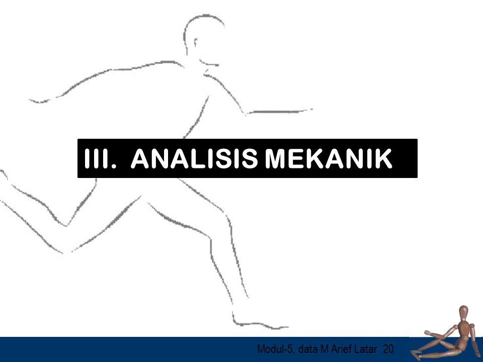III. ANALISIS MEKANIK Modul-5, data M Arief Latar
