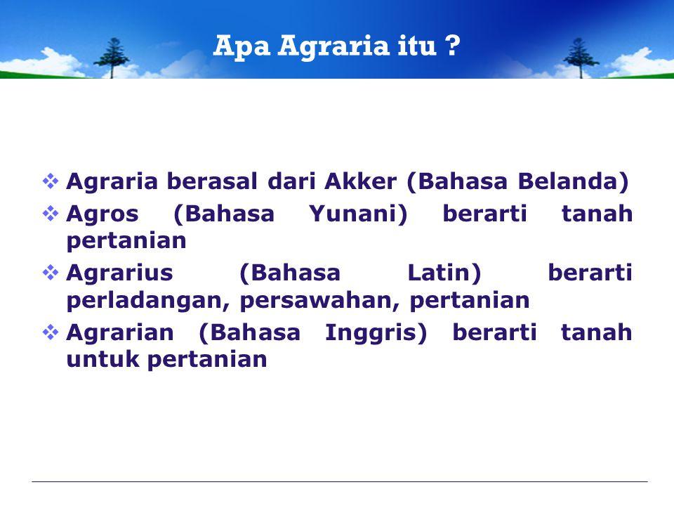 Apa Agraria itu Agraria berasal dari Akker (Bahasa Belanda)