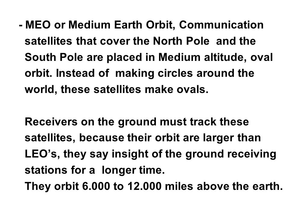 - MEO or Medium Earth Orbit, Communication