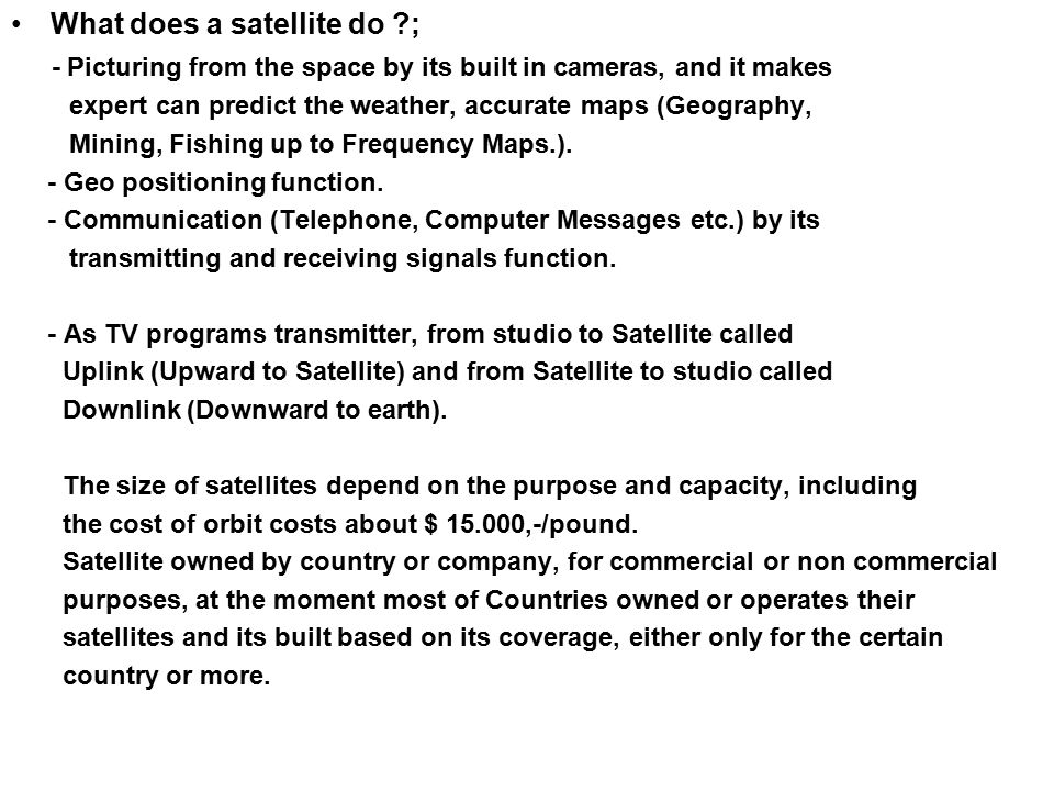 What does a satellite do ;