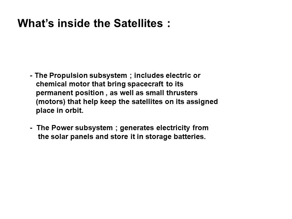What's inside the Satellites :