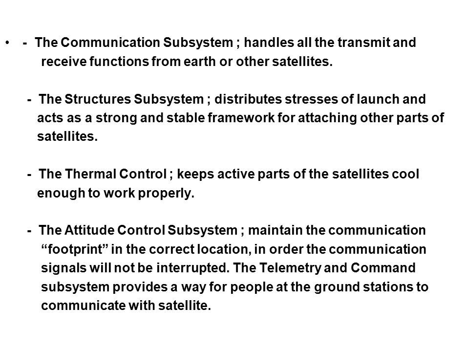 - The Communication Subsystem ; handles all the transmit and