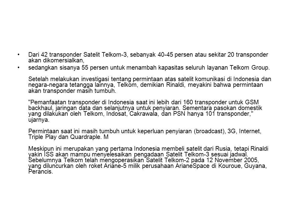 Dari 42 transponder Satelit Telkom-3, sebanyak 40-45 persen atau sekitar 20 transponder akan dikomersialkan,