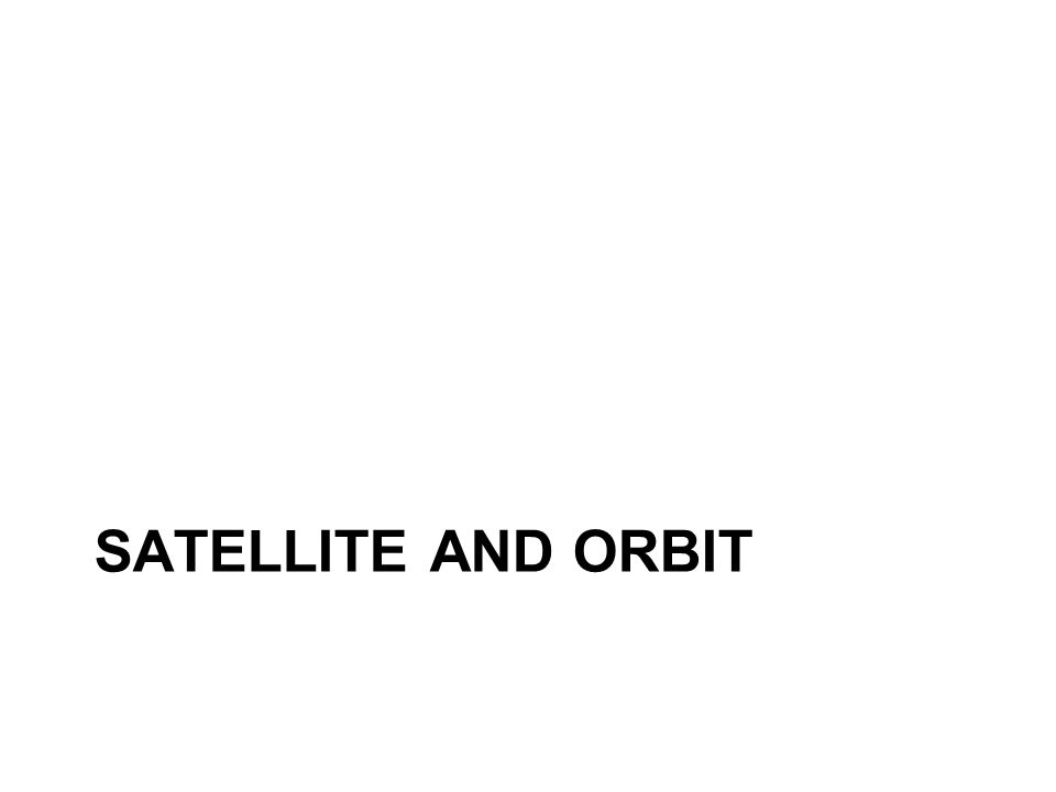 Satellite and Orbit