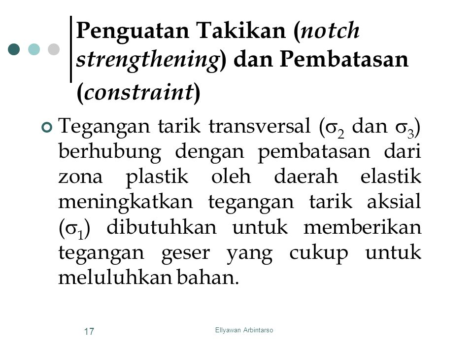 Penguatan Takikan (notch strengthening) dan Pembatasan (constraint)