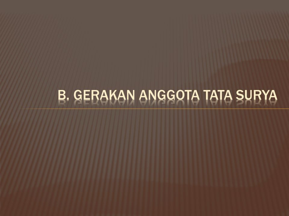 b. Gerakan anggota tata surya