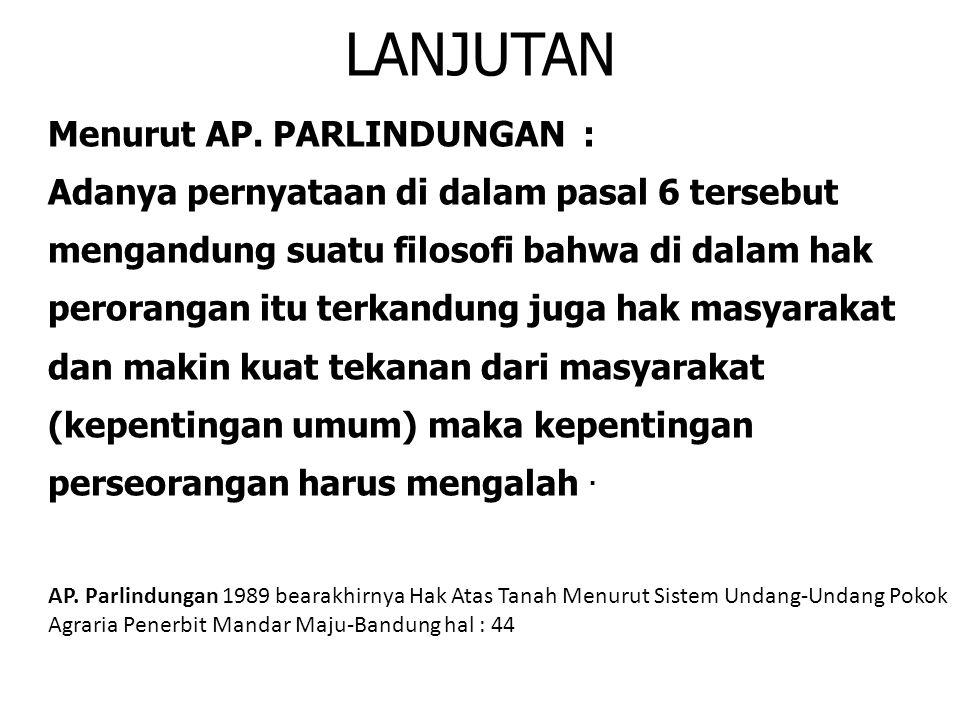 LANJUTAN Menurut AP. PARLINDUNGAN :