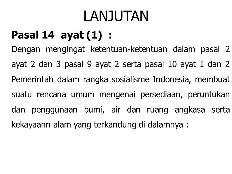 LANJUTAN Pasal 14 ayat (1) :
