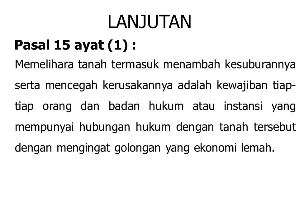 LANJUTAN Pasal 15 ayat (1) :
