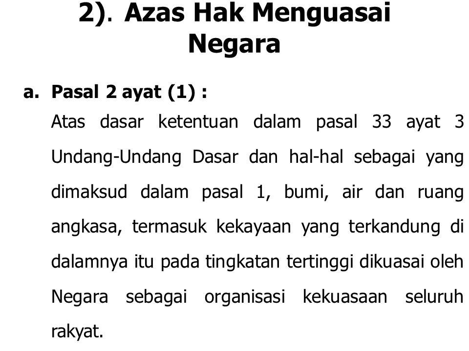 2). Azas Hak Menguasai Negara