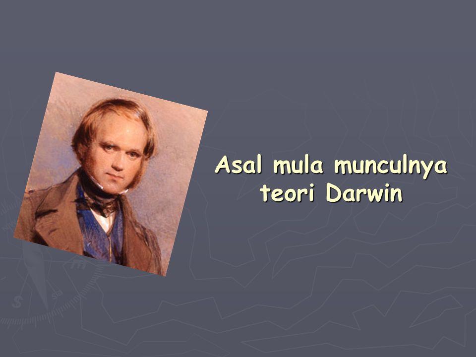 Asal mula munculnya teori Darwin