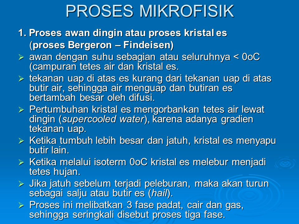 PROSES MIKROFISIK 1. Proses awan dingin atau proses kristal es